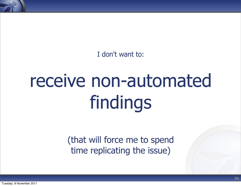 receive non-automated findings (that will force...