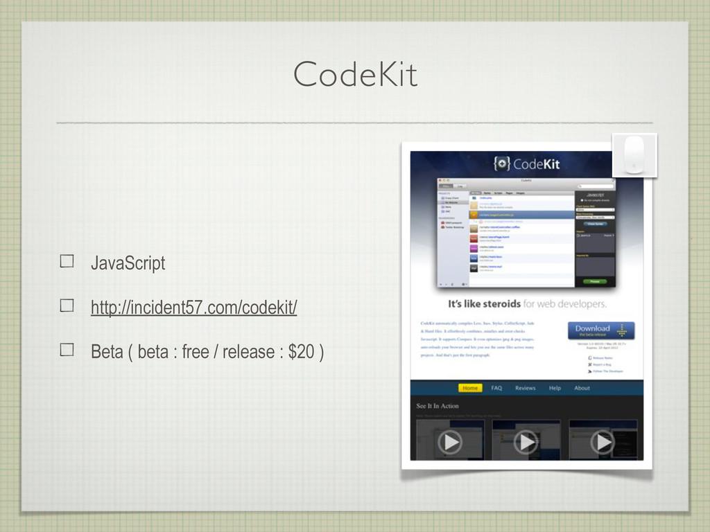 CodeKit JavaScript http://incident57.com/codeki...