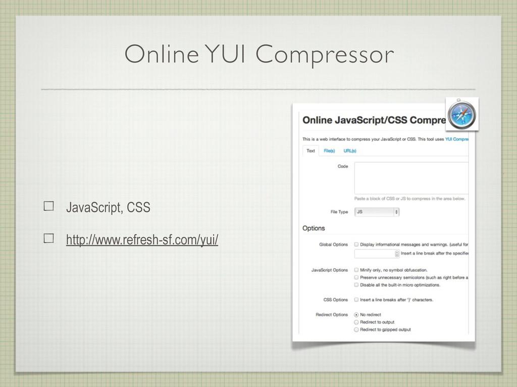 Online YUI Compressor JavaScript, CSS http://ww...