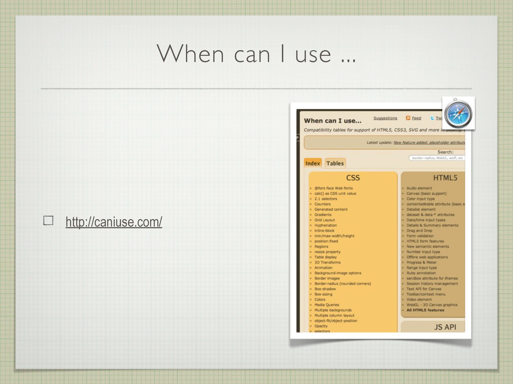 When can I use ... http://caniuse.com/