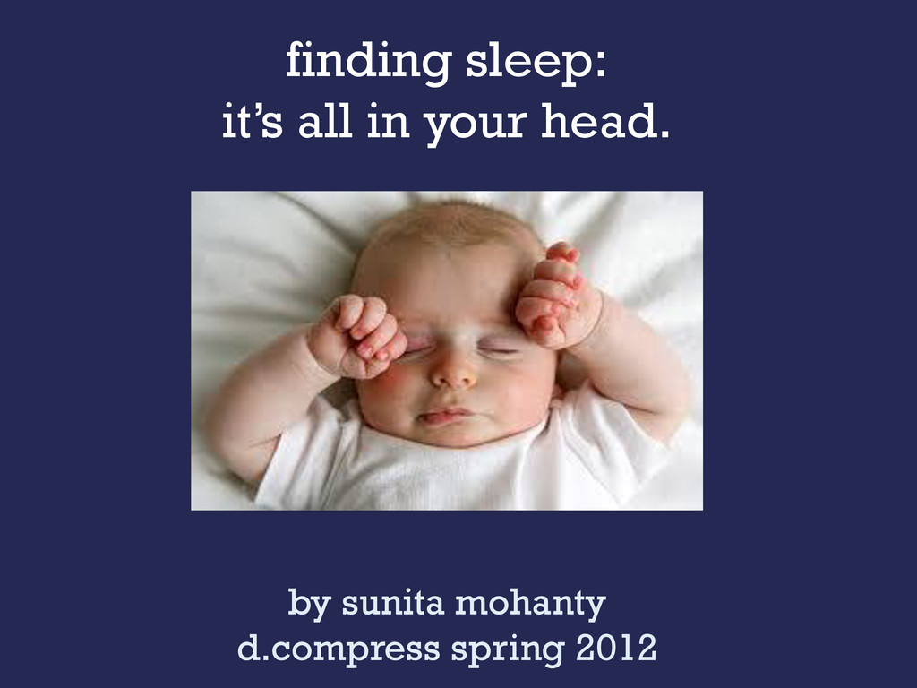 finding sleep: it's all in your head. by sunita...