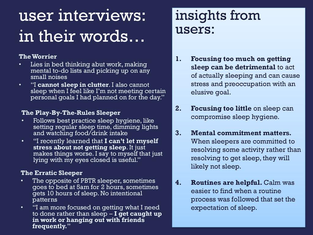 user interviews: in their words… The Worrier • ...