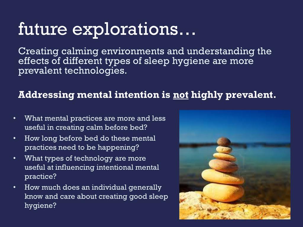 future explorations… Creating calming environme...