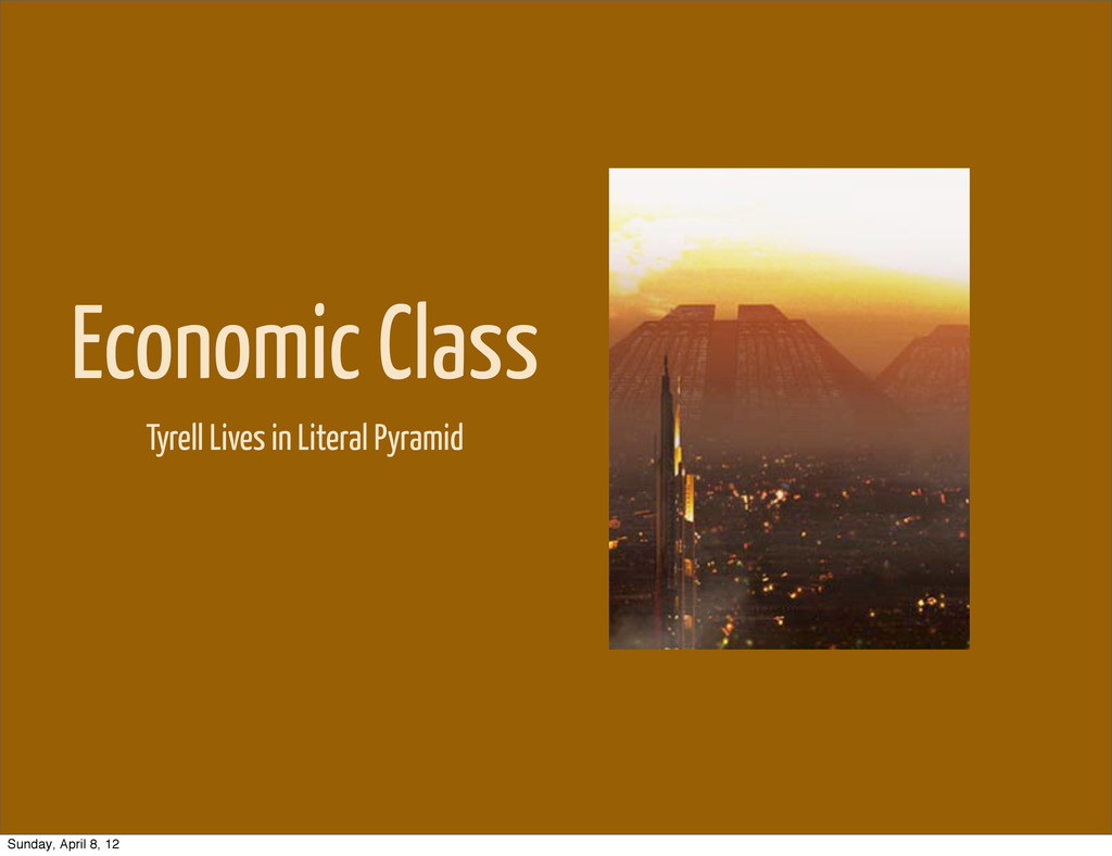 Economic Class Tyrell Lives in Literal Pyramid ...