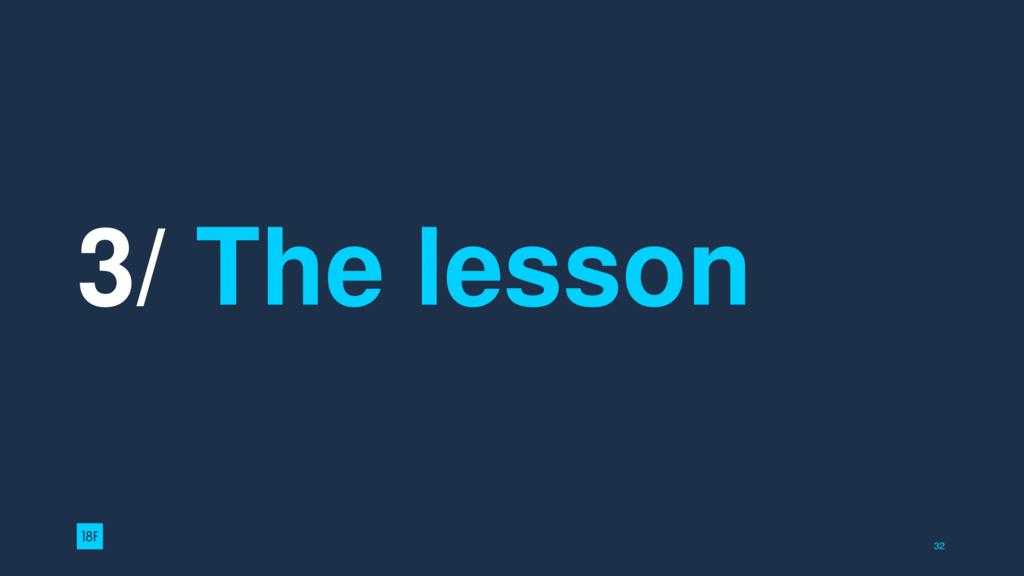 3/ The lesson 32