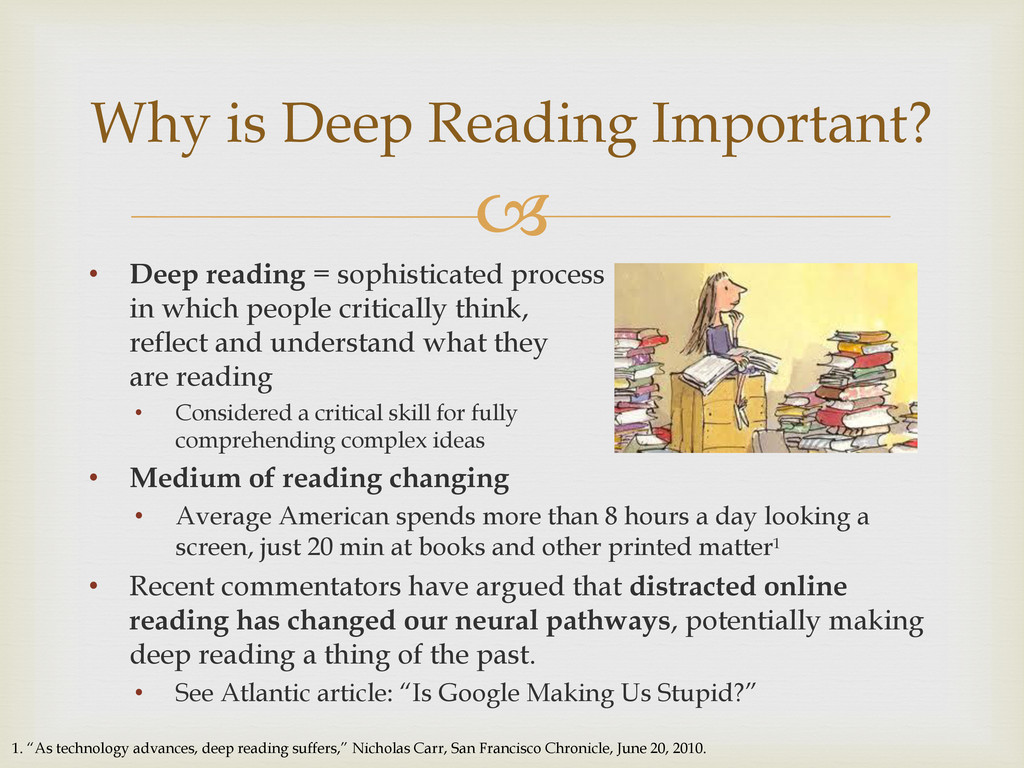  • Deep reading = sophisticated process in whi...
