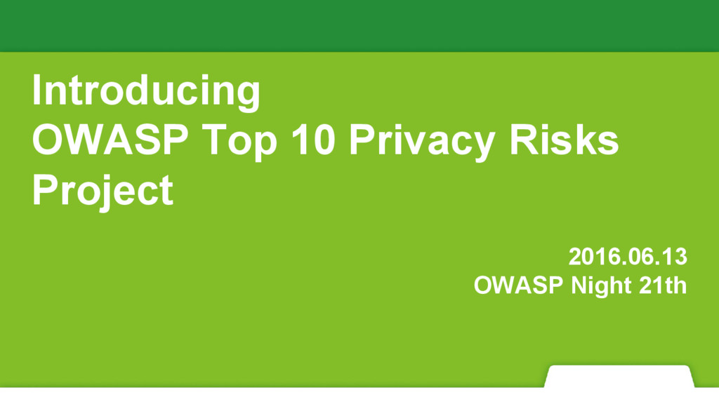 Introducing OWASP Top 10 Privacy Risks Project ...