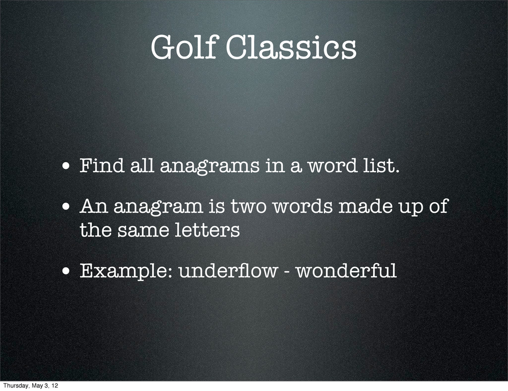 Golf Classics • Find all anagrams in a word lis...