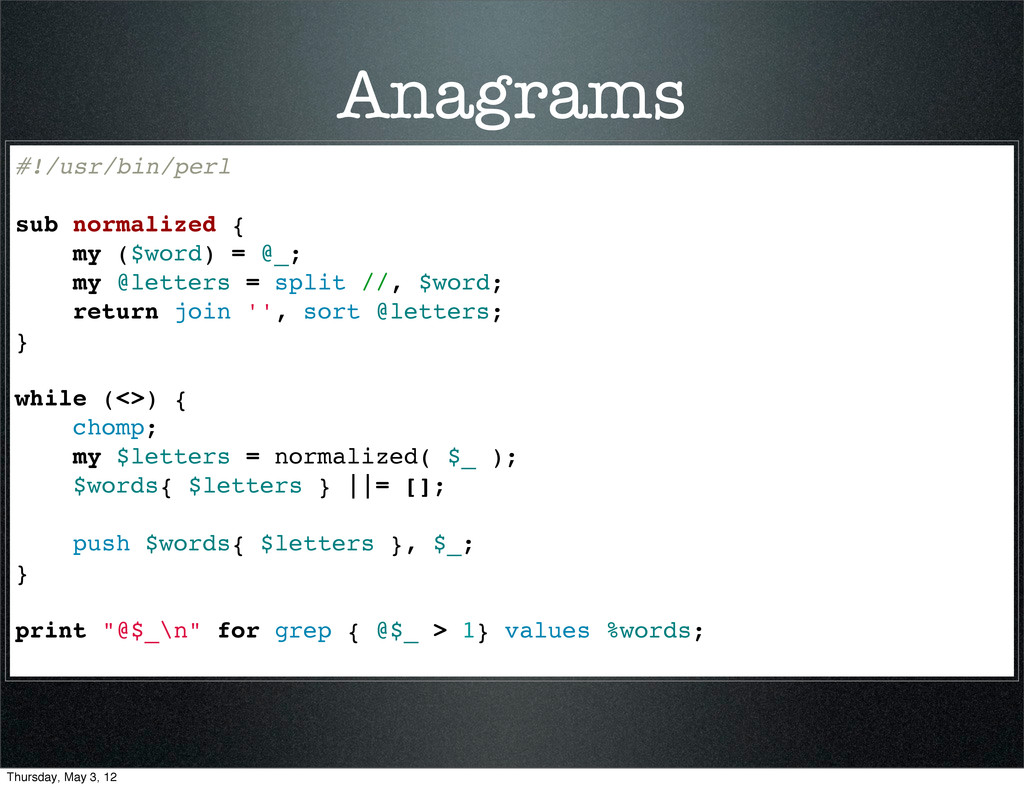 Anagrams #!/usr/bin/perl sub normalized { my ($...