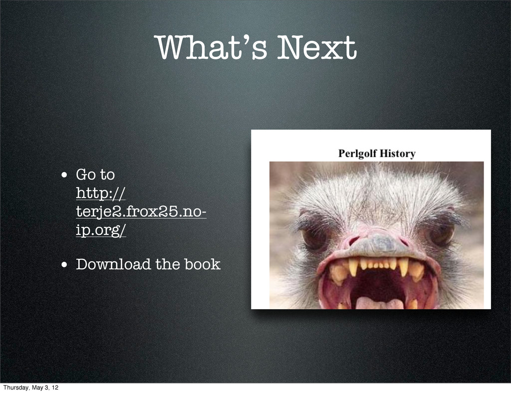 What's Next • Go to http:// terje2.frox25.no- i...