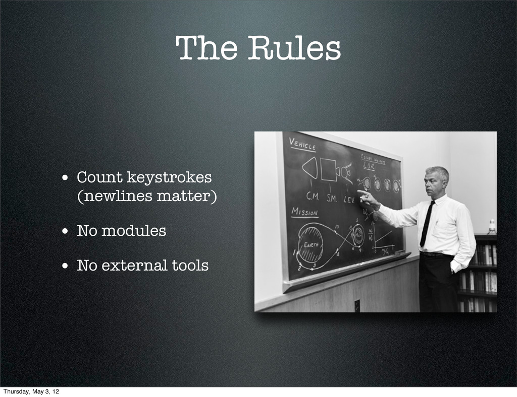 The Rules • Count keystrokes (newlines matter) ...