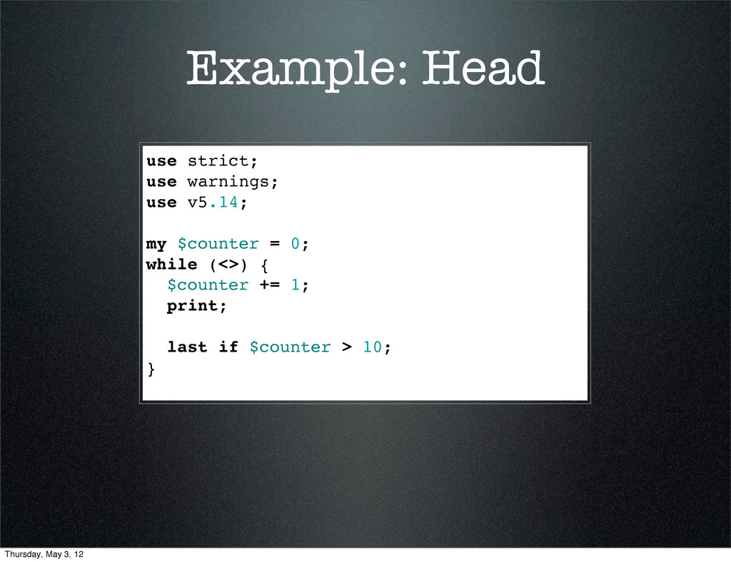 Example: Head use strict; use warnings; use v5....