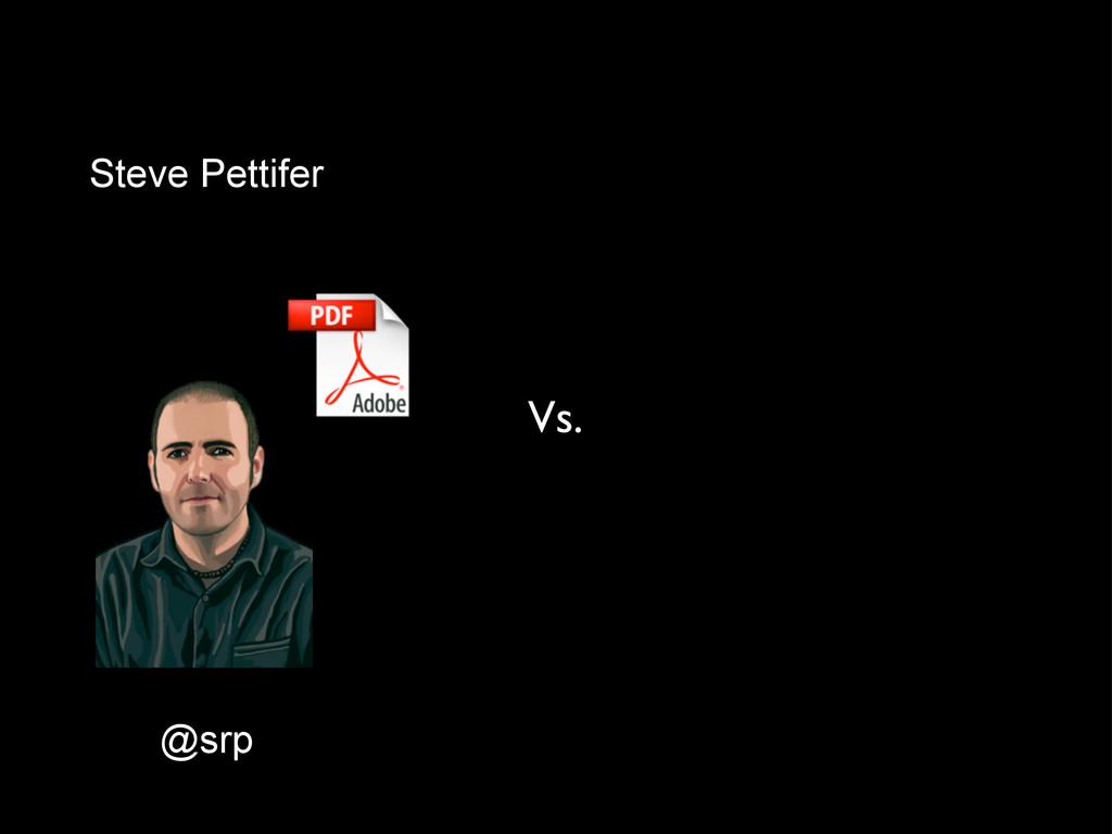 @srp Steve Pettifer Vs.