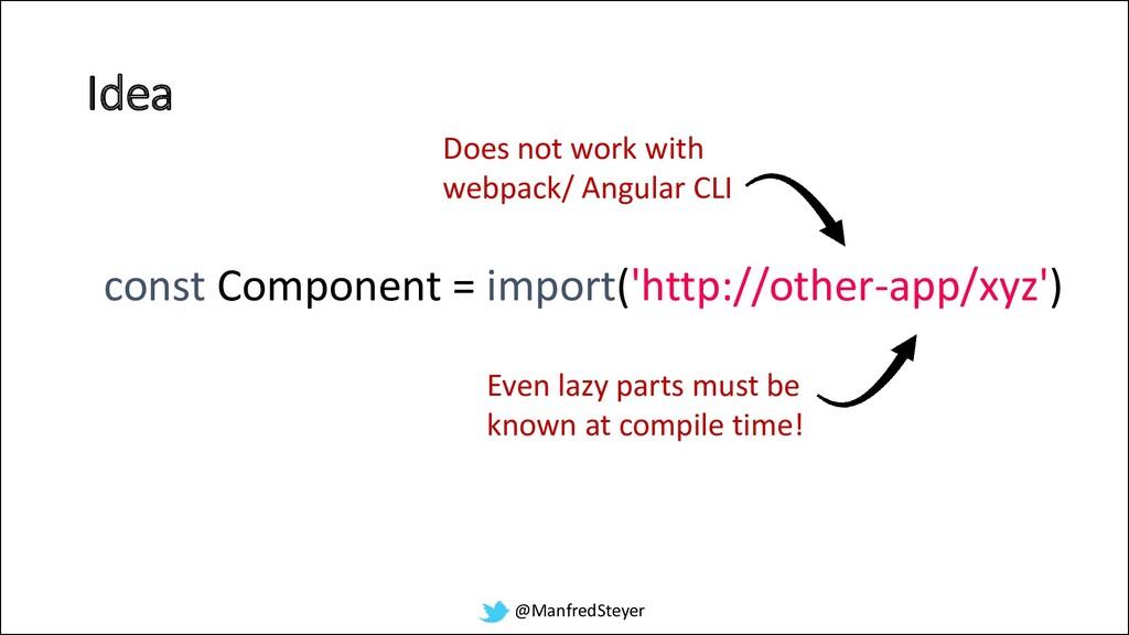 @ManfredSteyer Idea const Component = import('h...