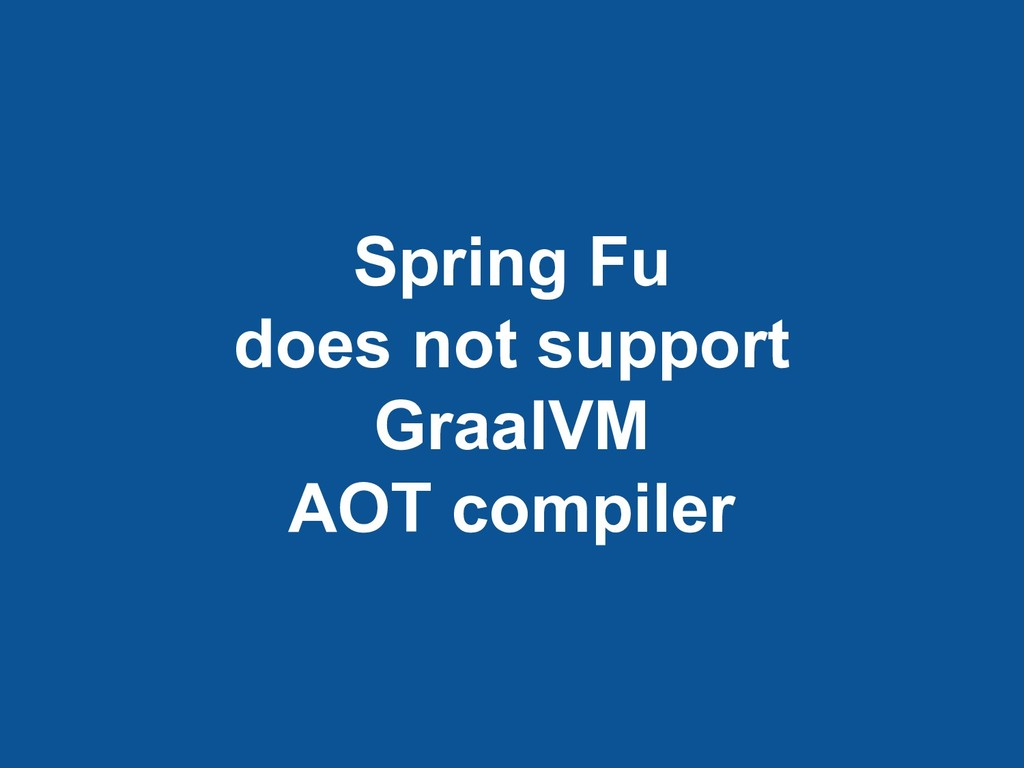 Spring Fu does not support GraalVM AOT compiler
