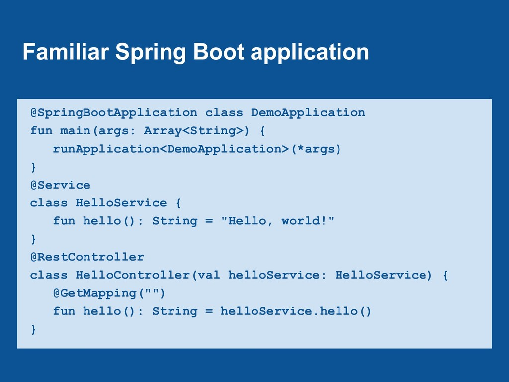 Familiar Spring Boot application @SpringBootApp...