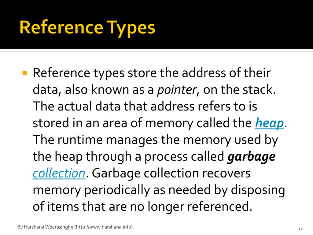 Reference types store the address of their da...
