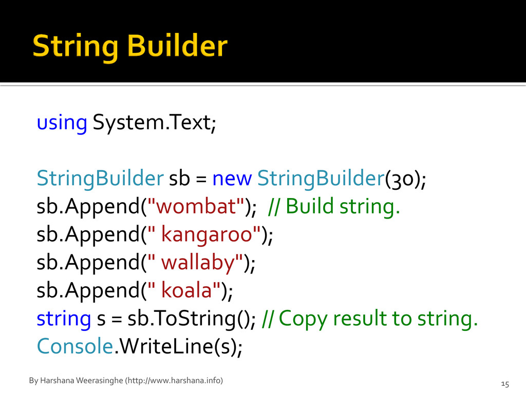 using System.Text; StringBuilder sb = new Strin...