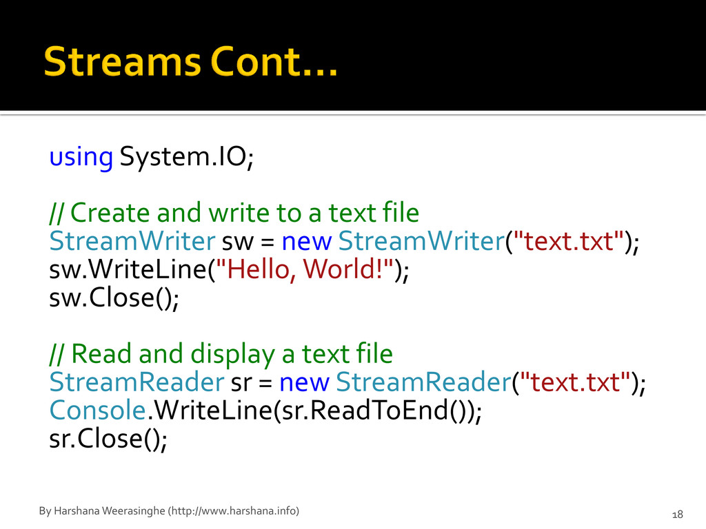 using System.IO; // Create and write to a text ...