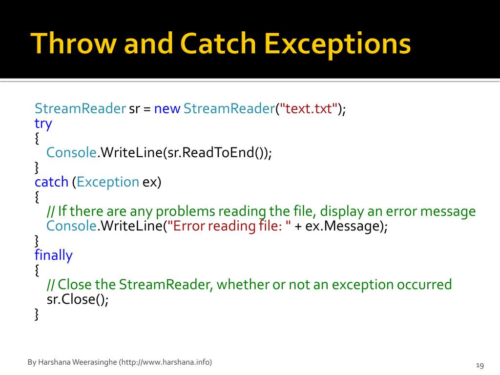 "StreamReader sr = new StreamReader(""text.txt"");..."