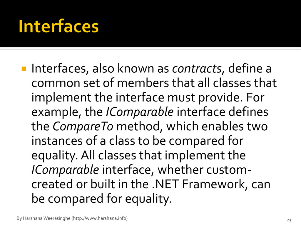  Interfaces, also known as contracts, define a...