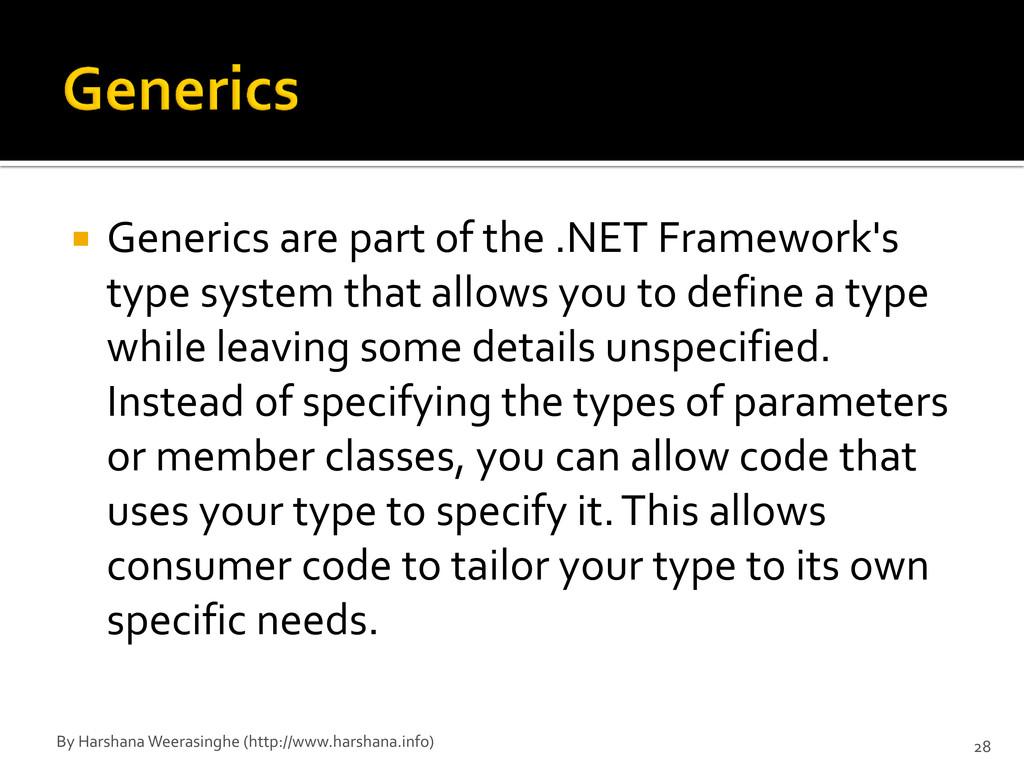  Generics are part of the .NET Framework's typ...