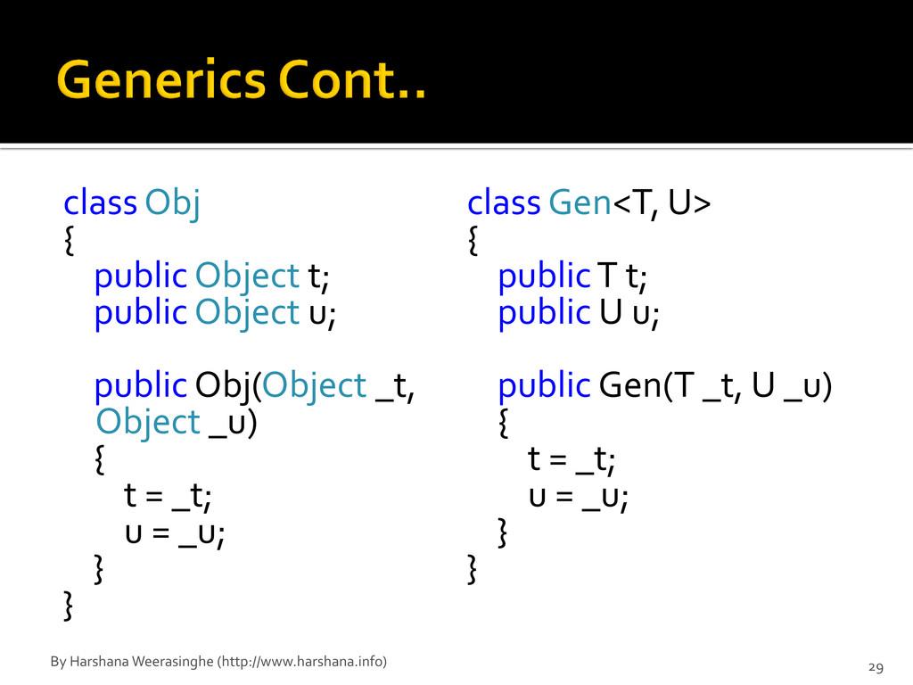 class Obj { public Object t; public Object u; p...