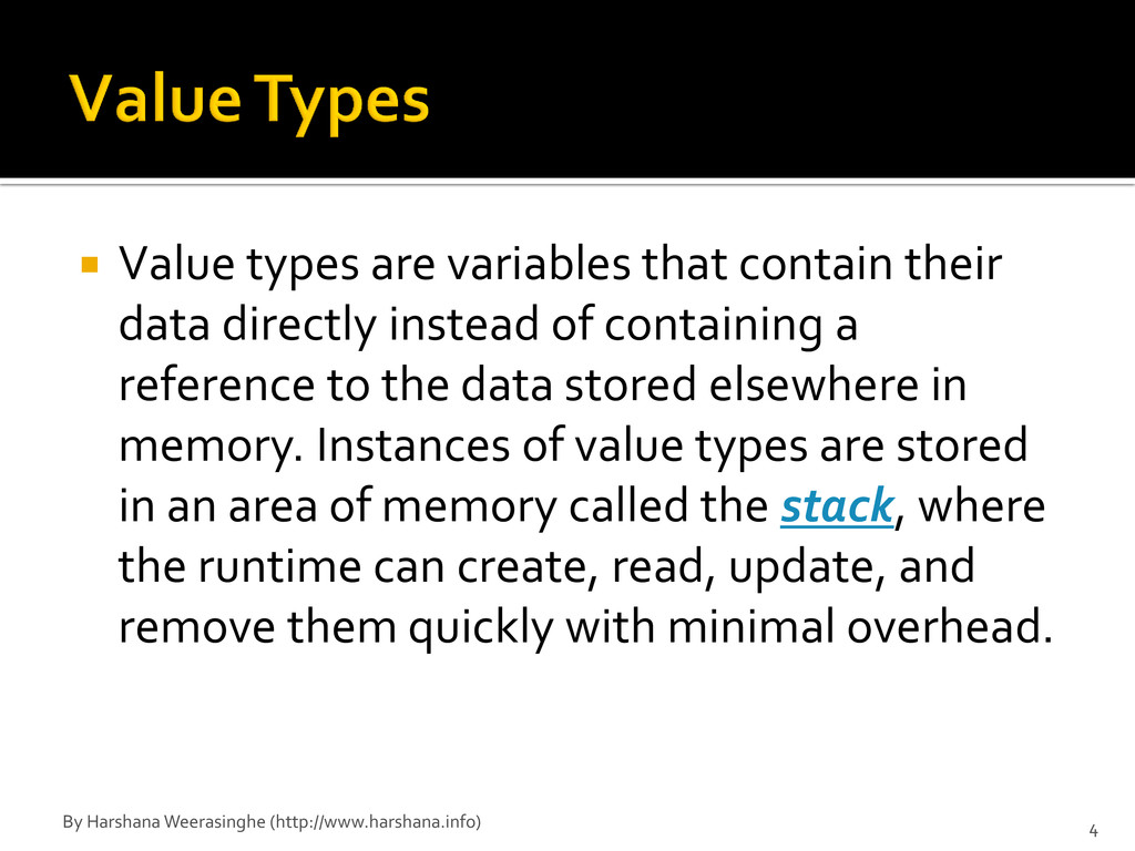  Value types are variables that contain their ...