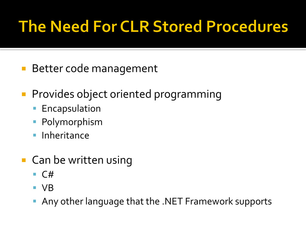  Better code management  Provides object orie...