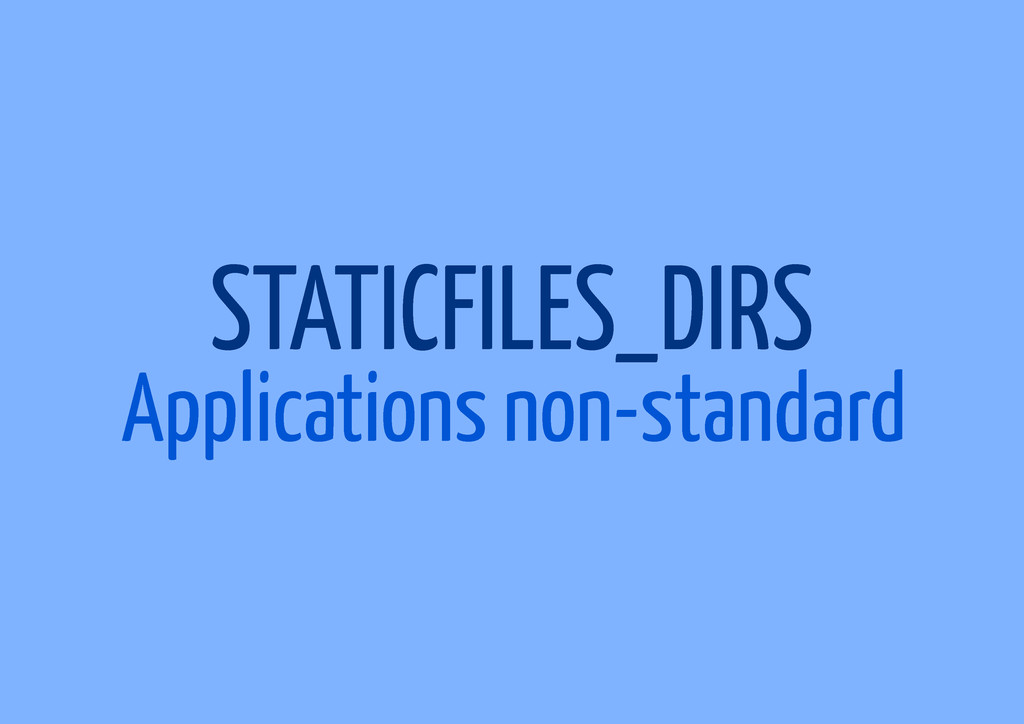 STATICFILES_DIRS Applications non-standard