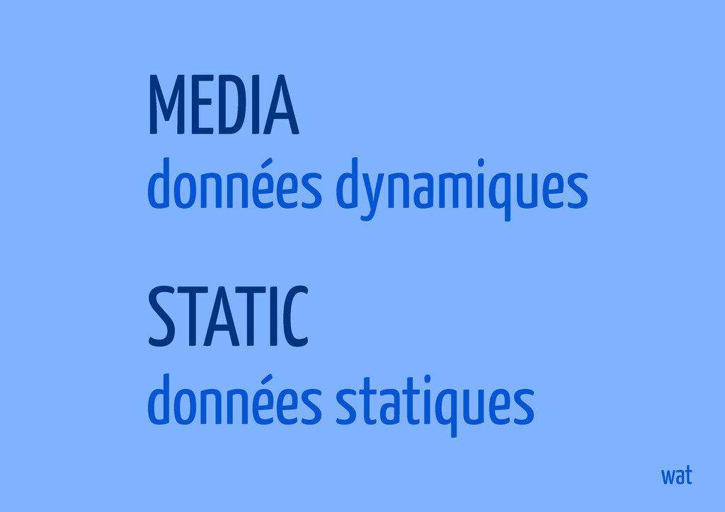 MEDIA STATIC données dynamiques données statiqu...