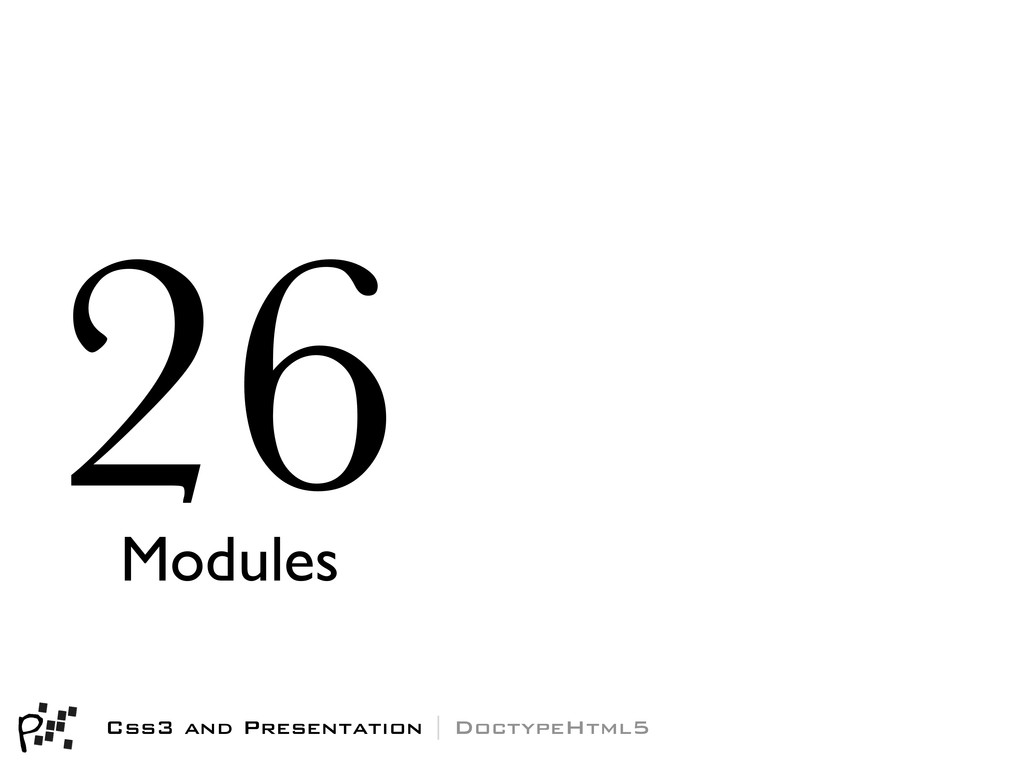 Css3 and Presentation | DoctypeHtml5 26 Modules