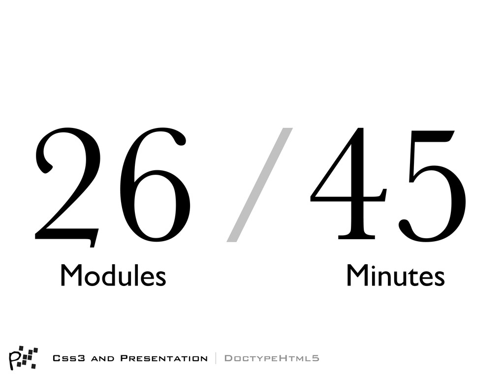 Css3 and Presentation | DoctypeHtml5 26 Modules...