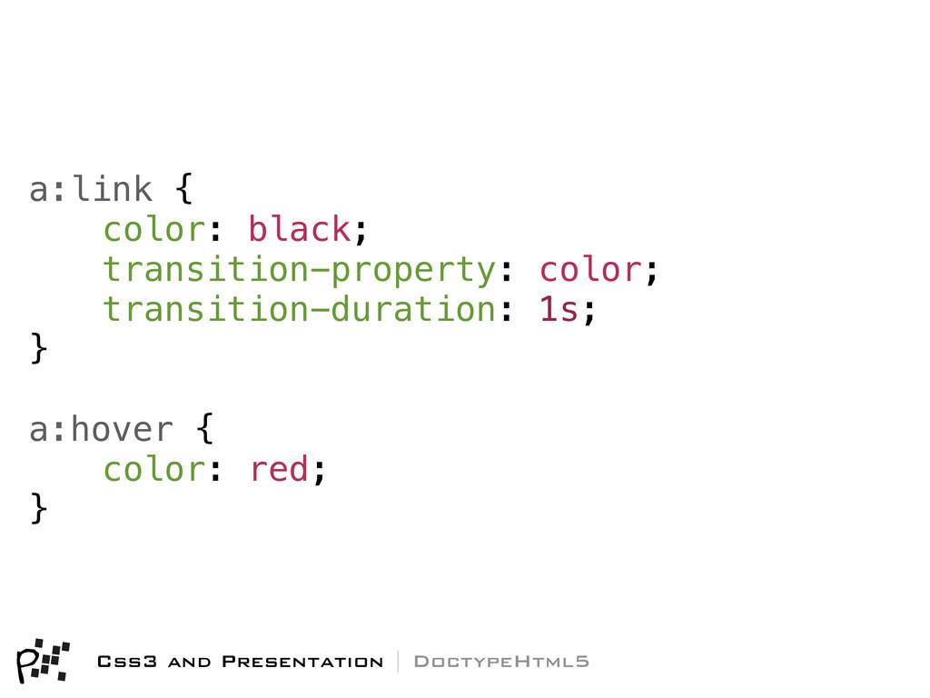 a:link { color: black; transition-property: col...