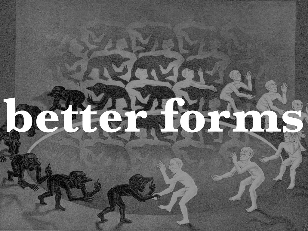 better forms