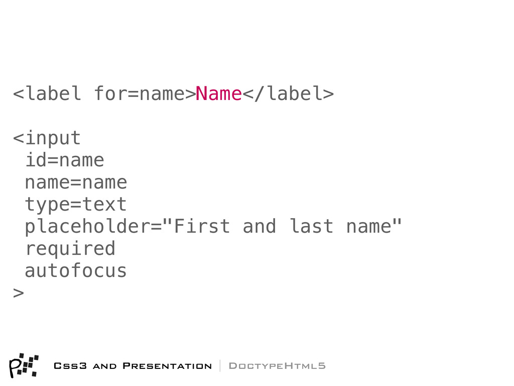 <label for=name>Name</label> <input id=name nam...