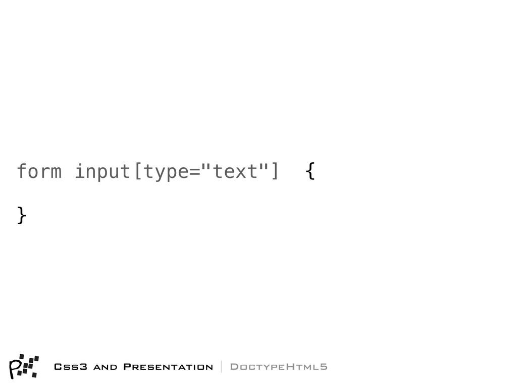 "form input[type=""text""] { } Css3 and Presentati..."