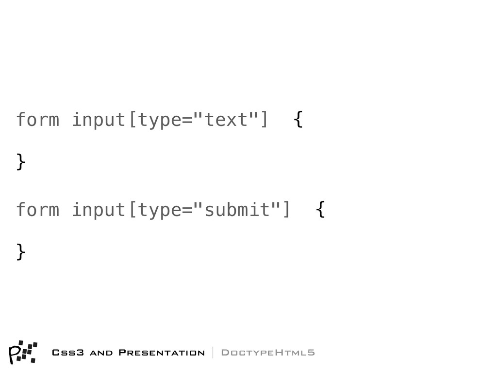 """form input[type=""""submit""""] { } Css3 and Presenta..."""