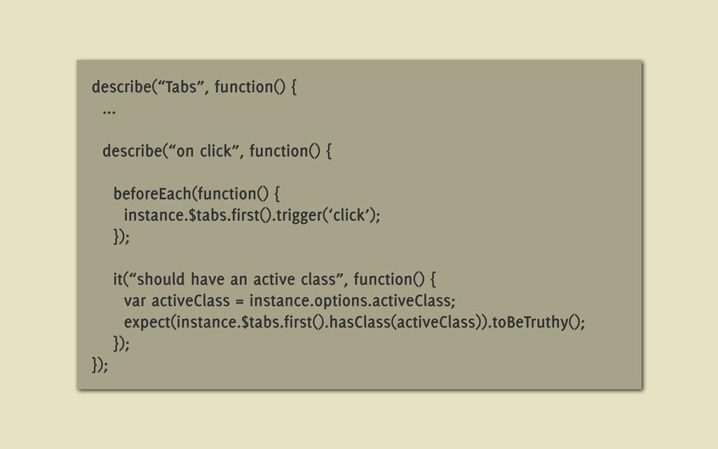 """describe(""""Tabs"""", function() { ... describe(""""on ..."""
