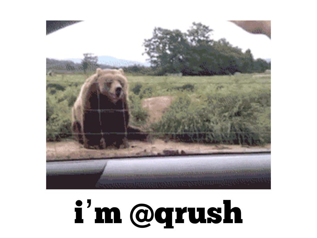 i'm @qrush