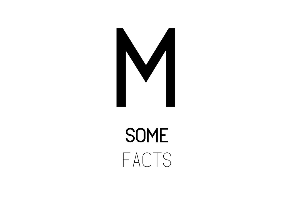 some facts m
