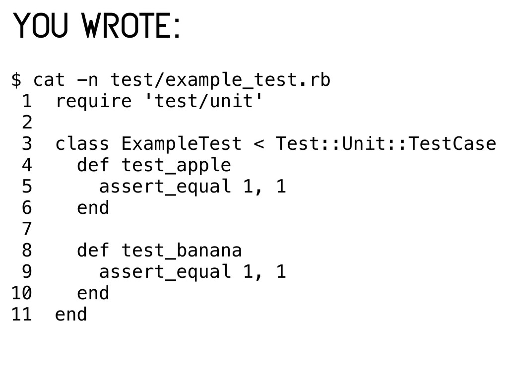 $ cat -n test/example_test.rb 1 require 'test/u...