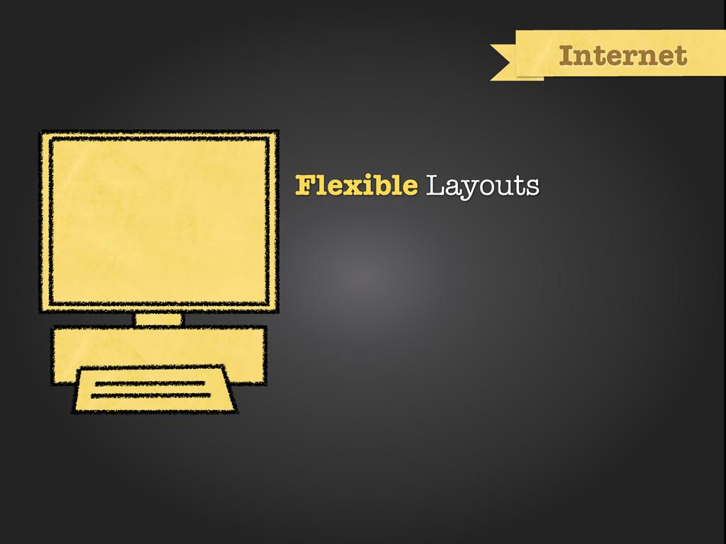 Internet Flexible Layouts
