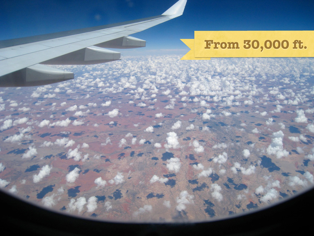 30,000 ft From 30,000 ft.