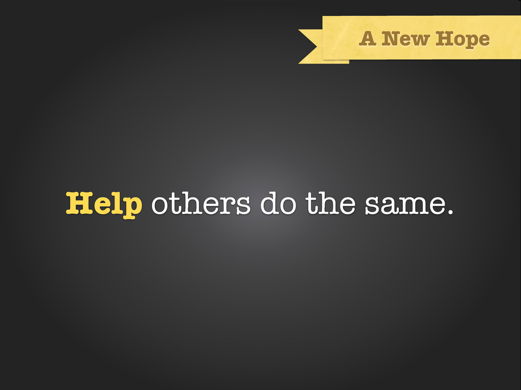 Text A New Hope Help others do the same.