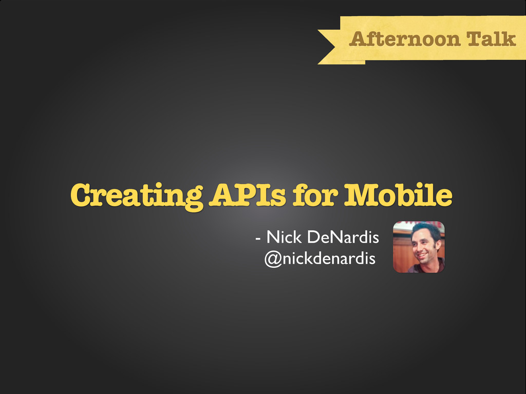 Text Afternoon Talk Creating APIs for Mobile - ...