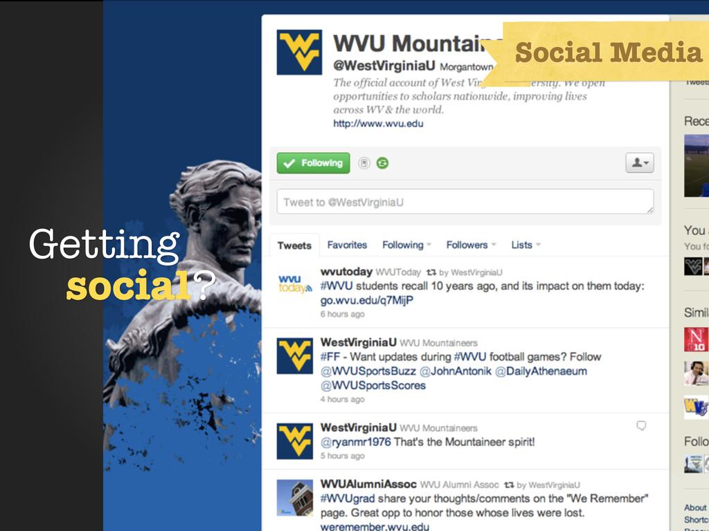 Getting social? Social Media