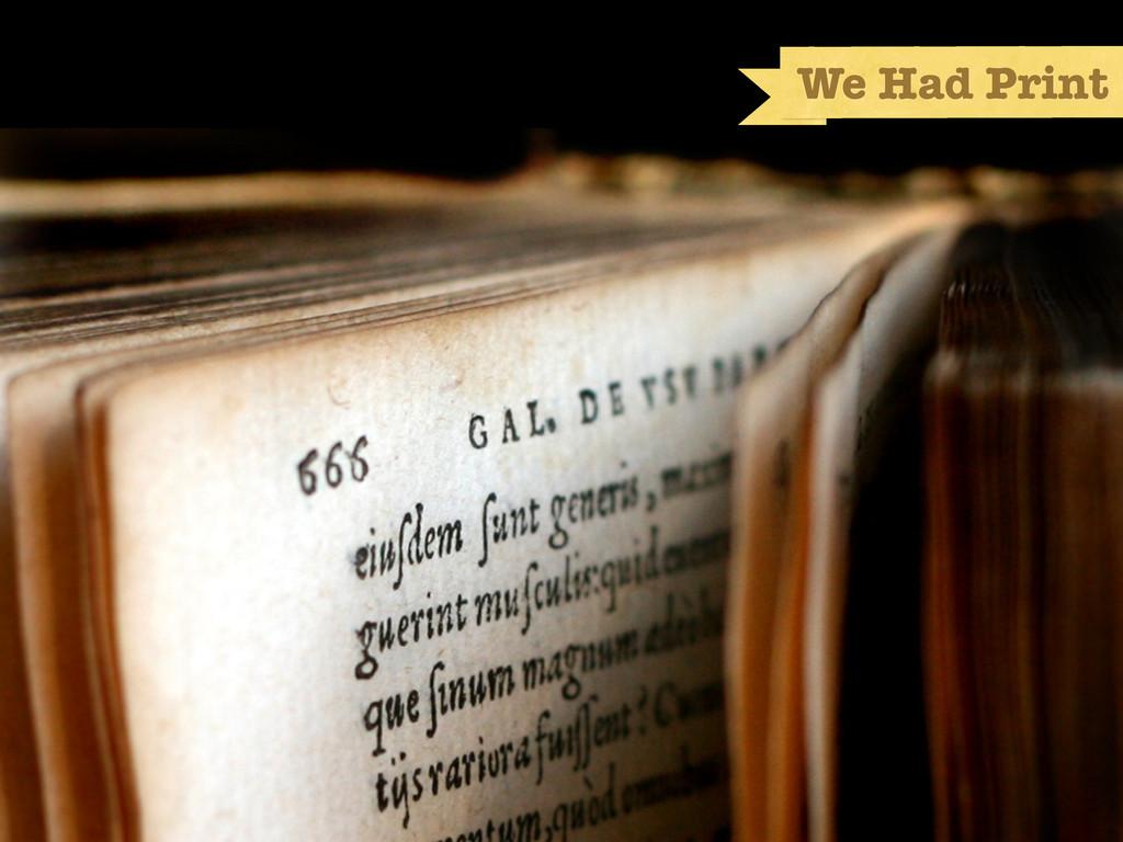 We Had Print