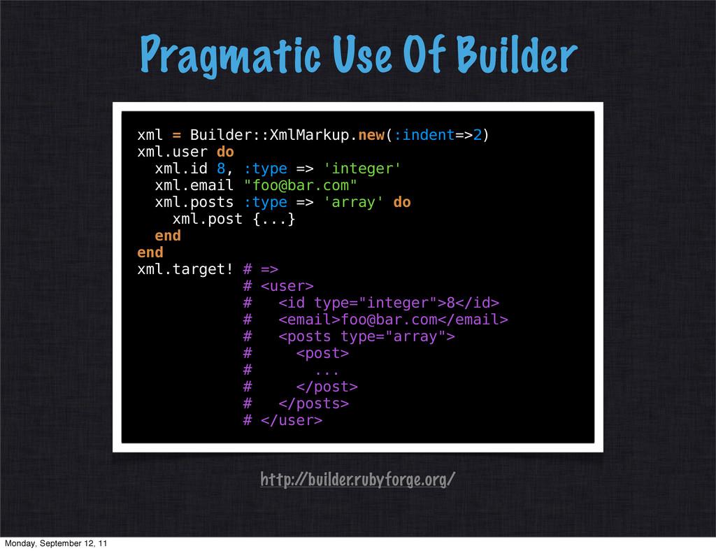 xml = Builder::XmlMarkup.new(:indent=>2) xml.us...