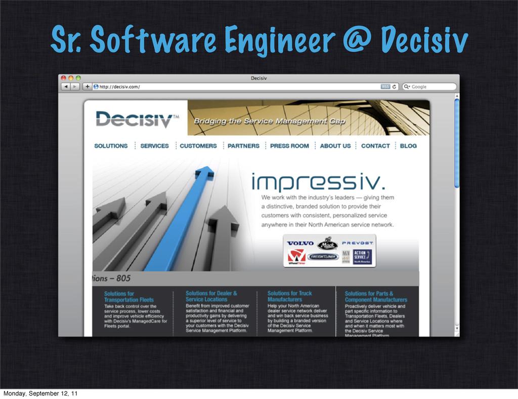 Sr. Software Engineer @ Decisiv Monday, Septemb...